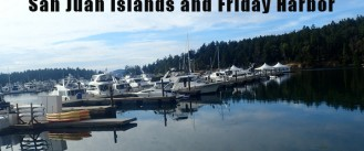 A perfect day in the San Juan Islands and Friday Harbor