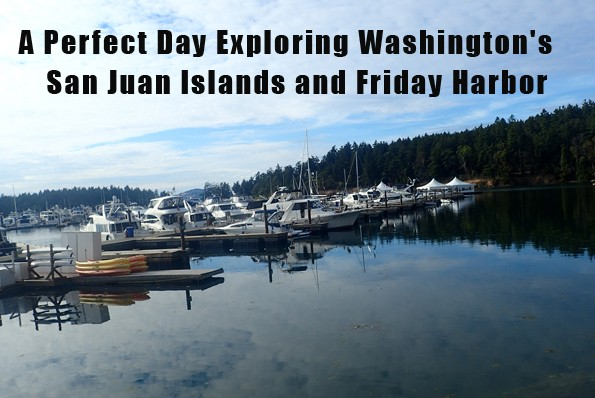 Read About A Perfect Day Exploring Washington's San Juan Islands and Friday Harbor
